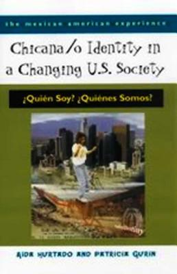 Chicano/O Identity in a Changing U.S. Society By Hurtado, Aida/ Gurin, Patricia