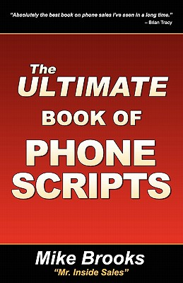 The Ultimate Book of Phone Scripts By Brooks, Mike